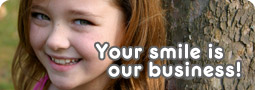 Your smile is our business
